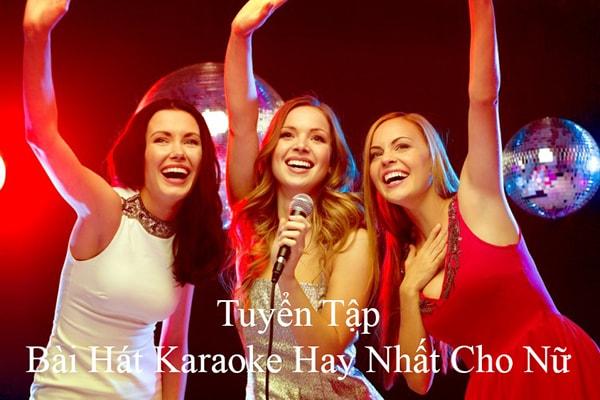 Tuyển tập bài hát karaoke hay nhất cho nữ 2017